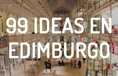 Qué hacer en Edimburgo - 99 ideas